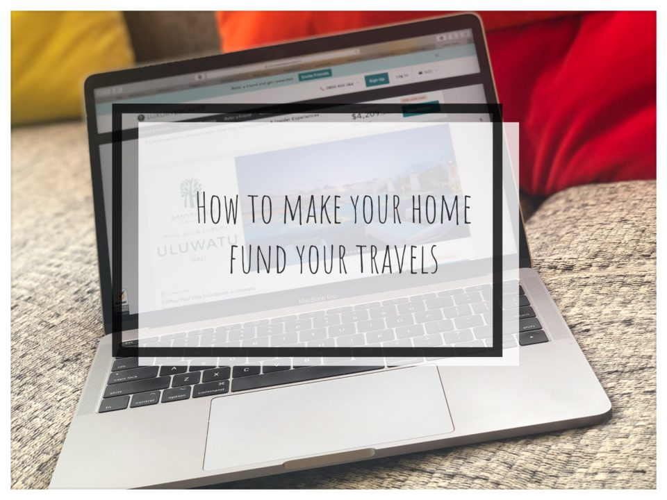 How to make your home fund your travels