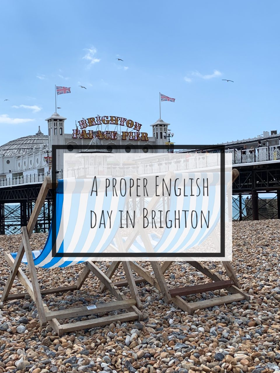 A proper English day in Brighton