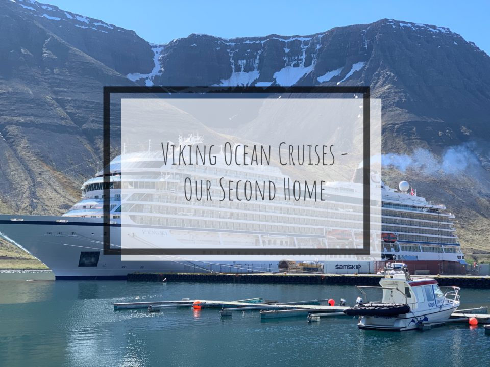 Viking Ocean Cruises – Our Second Home