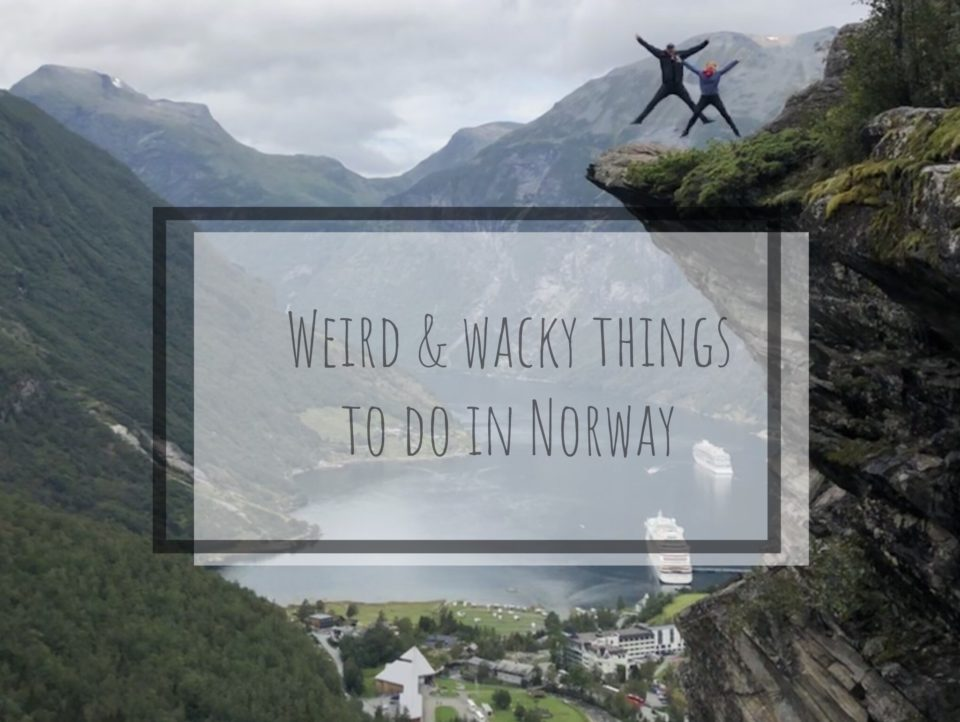 weird and wacky things to do in Norway