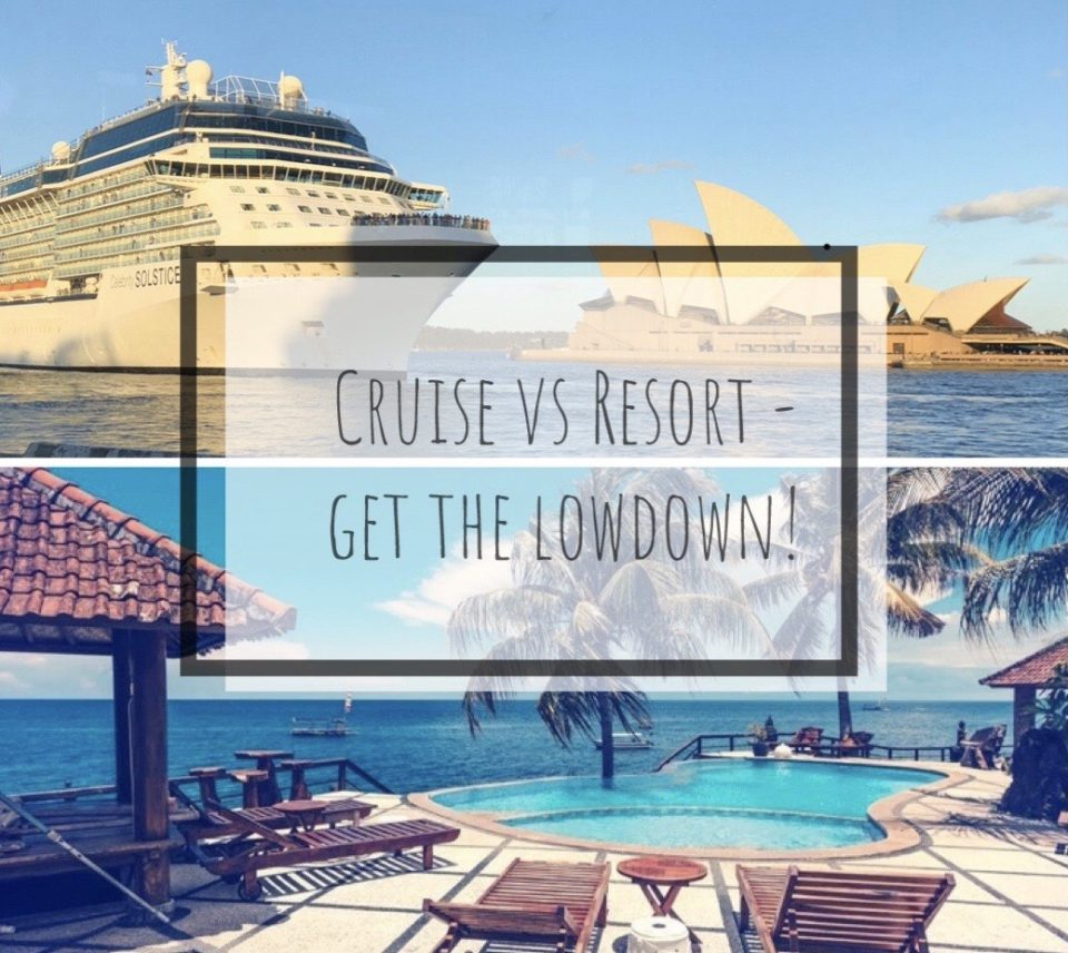 Cruise vs Resort