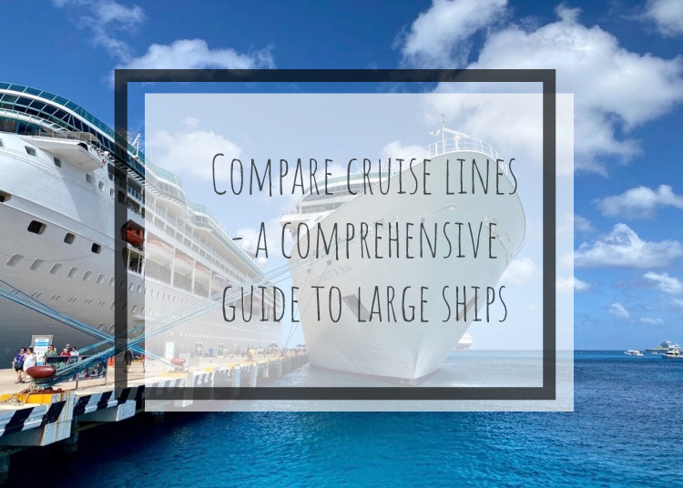 Compare Cruise Lines – A Comprehensive Guide to Large Ships