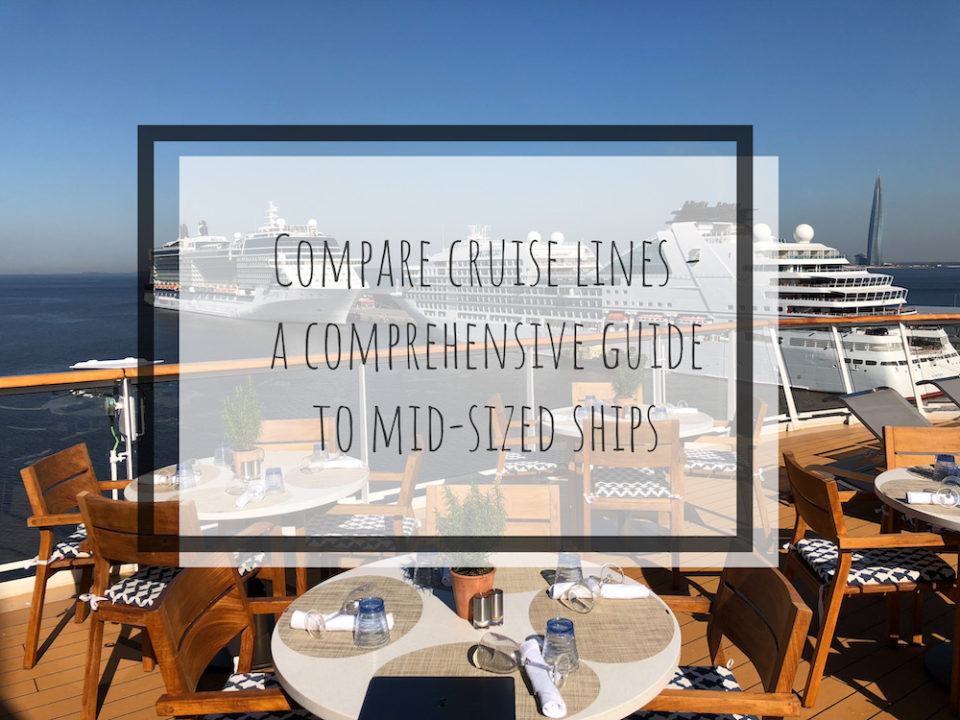 Compare Cruise Lines – A Comprehensive Guide to Mid-Sized Ships