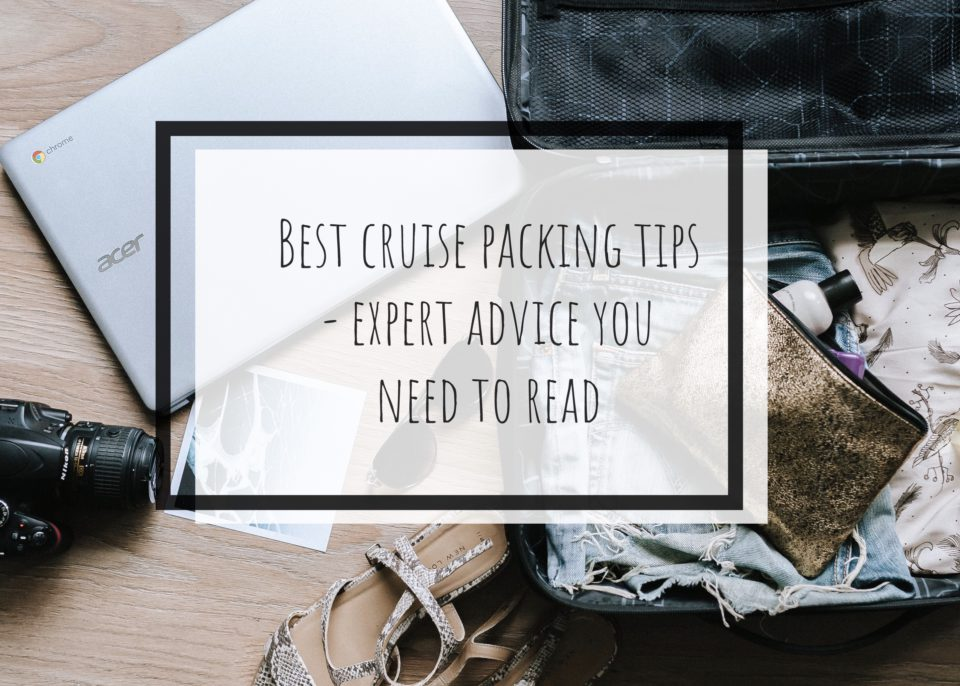 Best Cruise Packing Tips: Expert Advice You Need To Read