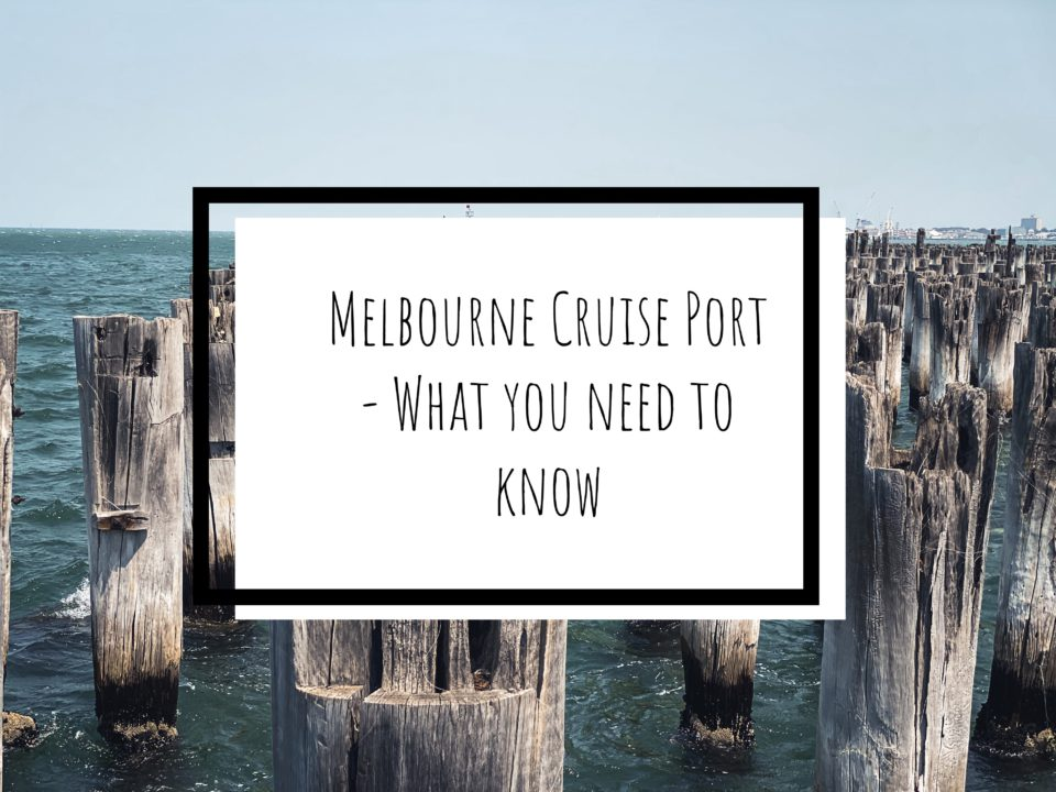 Melbourne Cruise Port – What you need to know
