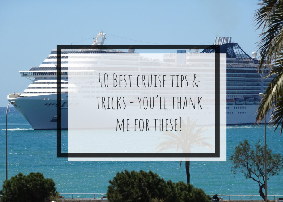 40 Best Cruise Tips and Tricks – You'll Thank Me For These!