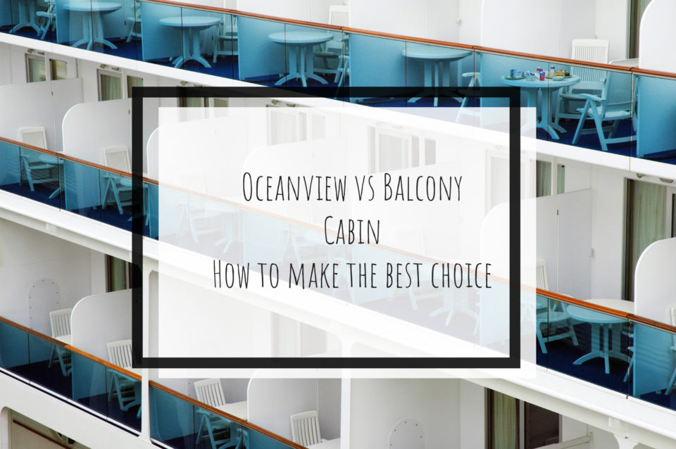 Oceanview vs Balcony Cabin – How To Make The Best Choice