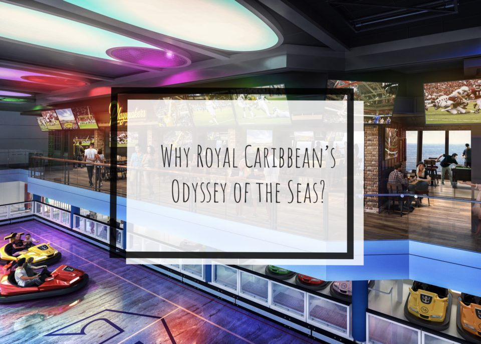 Why Royal Caribbean's Odyssey of the Seas?