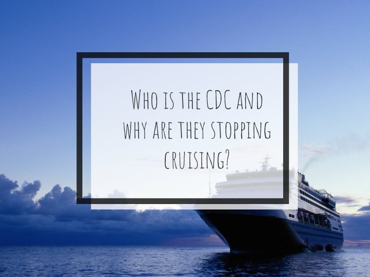 Who Is The CDC And Why Are They Stopping Cruising?